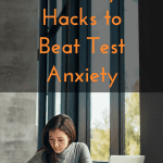 8 Study Hacks to Beat Test Anxiety